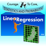 Linear Regression (DS5): HSS.ID.B.6, HSS.ID.C.7, HSS.ID.C.8...