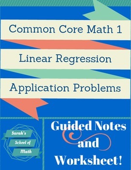 Common Core: Linear Regression Application Problems Guided