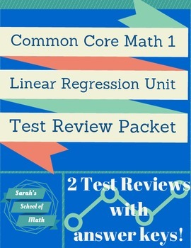 Common Core Math 1: Linear Regression Unit Test Review Packet-2 Reviews!