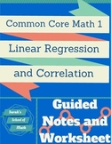 Common Core Math 1: Linear Regression and Correlation Notes and Worksheet