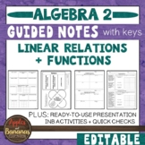 Linear Relations and Functions - Guided Notes, Presentatio