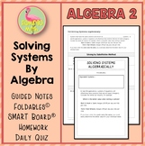 Solving Systems Algebraically (Algebra 2 - Unit 3)