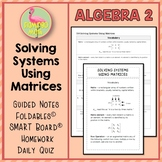 Algebra 2: Solving Systems Using Matrices