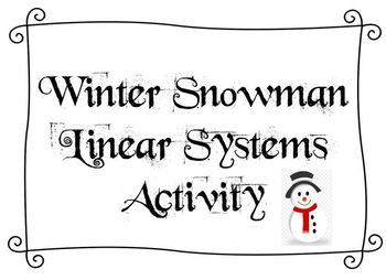 Winter Snowman Activity on Linear Systems  - Includes Coloring Page