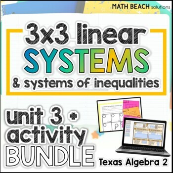 Linear Systems Unit 3 + Activities Bundle - Texas Algebra 2 Curriculum