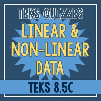 Linear and Non-Linear Data Quiz (TEKS 8.5C)