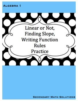 Linear or Not, Finding Slope, Writing Equations Practice
