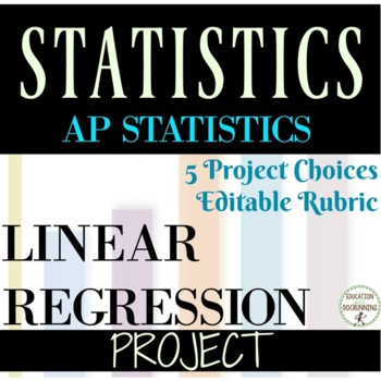 Linear regression Project with EDITABLE rubric AP Statistics