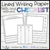 Lined Writing Paper with and without CHECKLIST