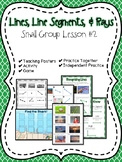 Lines, Line Segments, & Rays Small Group Lesson #2