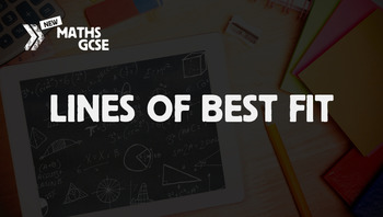Lines of Best Fit - Complete Lesson