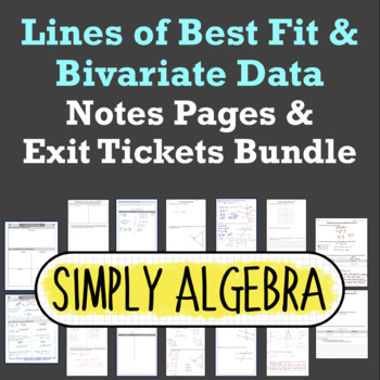 Lines of Best Fit and Bivariate Notes Pages and Exit Tickets Bundle