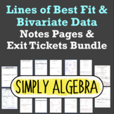Lines of Best Fit and Bivariate Notes Pages and Exit Ticke