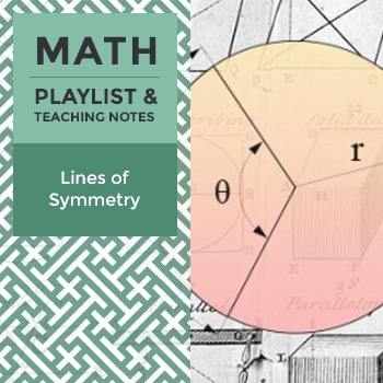 Lines of Symmetry - Playlist and Teaching Notes