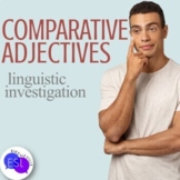 Comparative Adjectives:  Linguistic Investigation