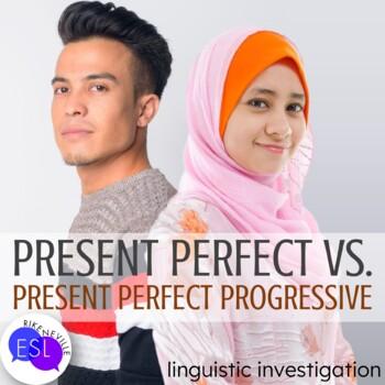 Present Perfect Progressive vs. Present Perfect:  Linguistic Investigation