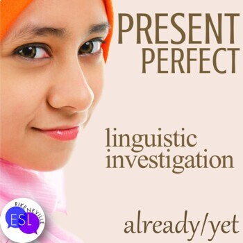 Already / Yet in Present Perfect:  Linguistic Investigation