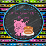 Linking Literature: If You Give a Pig a Pancake