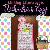 Linking Literature: Rechenka's Eggs