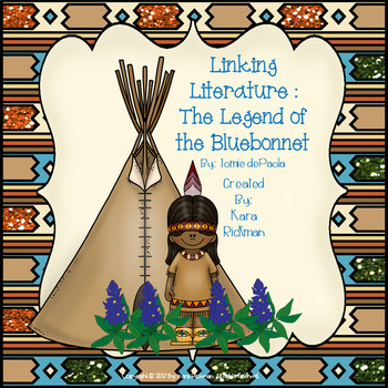 Linking Literature: The Legend of the Bluebonnet: Grades 1-3