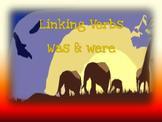 Linking Verbs - was & were