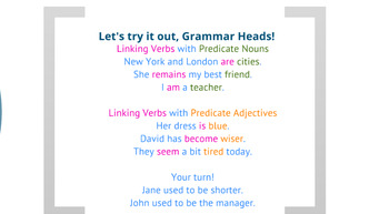 Linking Verbs; Predicate Adjectives and Predicate Nounds