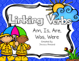 Linking Verbs - am, is, are, was, were