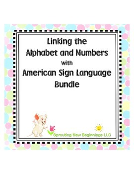 Linking the Alphabet & Numbers with American Sign Language (ASL)