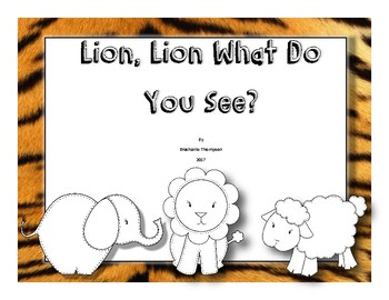 Lion, Lion What Do You See? Emergent Reader