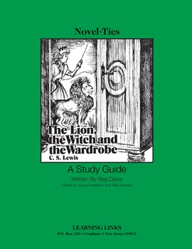 Lion, the Witch and the Wardrobe - Novel-Ties Study Guide