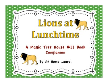 Lions at Lunchtime #11 Magic Tree House Book Companion