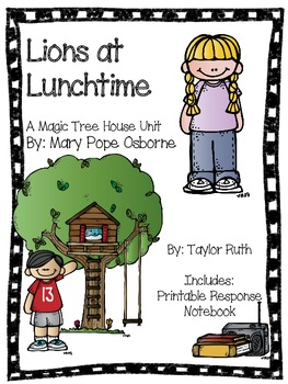 Lions at Lunchtime: A Magic Tree House Study (27 Pages)