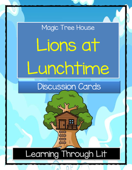 Magic Tree House LIONS AT LUNCHTIME - Discussion Cards