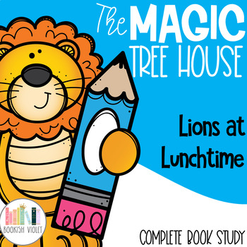 Lions at Lunchtime Magic Tree House Comprehension Unit