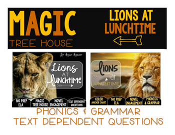 Lions at Lunchtime NO PREP and Text Dependent Questions BUNDLE