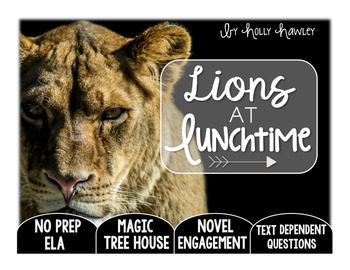 Lions at Lunchtime: Text Dependent Questions