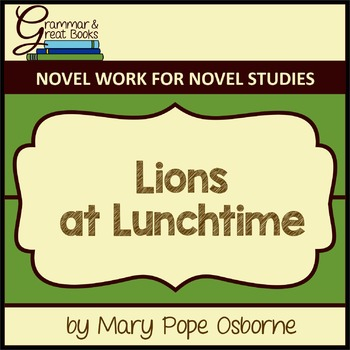 The Magic Tree House Series: Lions at Lunchtime: CCSS-Aligned Novel Work
