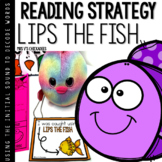 Lips the Fish Decoding Strategy for Guided Reading: Using the Initial Consonant