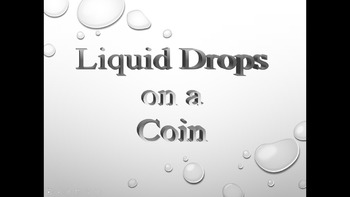 Liquid Drops on a Coin Scientific Investigation Power Point and Lab Sheet