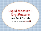 Liquid Measure -Dry Measure Clip Card and Dry Erase Activity