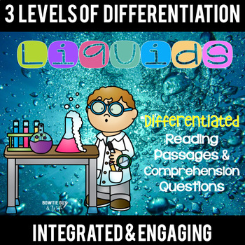 Liquids and Matter Differentiated Reading Passages Nonfict
