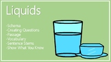 Liquids Schema, Questions, Passage, Vocabulary, Sentence Stems
