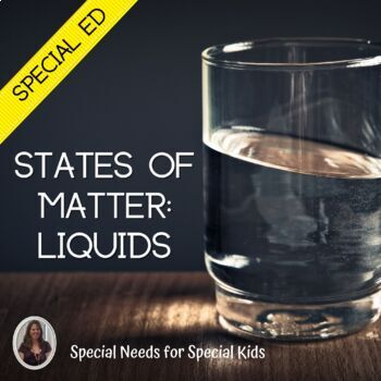 Liquids Science Unit for Special Education