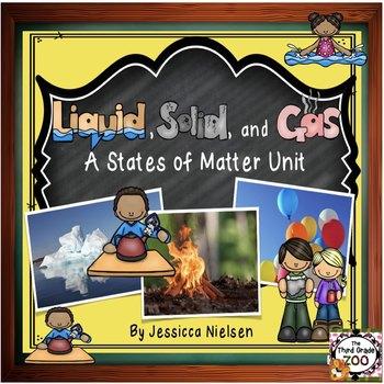 Liquids, Solids, and Gas: A Matter Unit