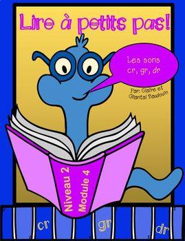 Lire à petits pas Niveau 2  Module 4 sons cr gr dr