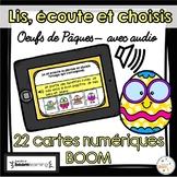 Lis, écoute et choisis - Oeufs de Pâques - Avec audio- French Easter -BOOM cards