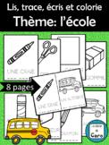 Lis, trace, écris et colorie Thème: l'école (FRENCH FSL)