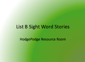 List B Sight Word Stories and Activities