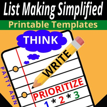 Printable Template > List Making Simplified ! Think ~ Write ~ Prioritize = EASY