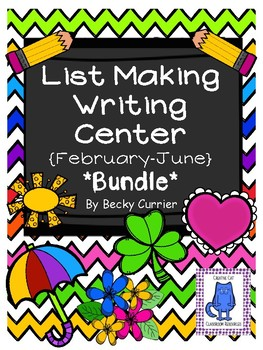 List Making Writing Center- February-June *BUNDLE*